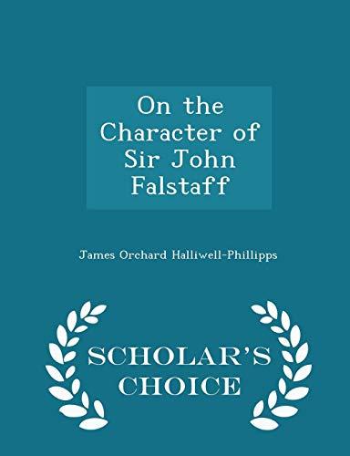 9781296216115: On the Character of Sir John Falstaff - Scholar's Choice Edition