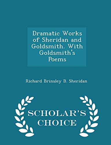 Dramatic Works of Sheridan and Goldsmith. with: Richard Brinsley B