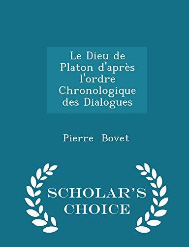 Le Dieu de Platon d'Apres l'Ordre Chronologique: Pierre Bovet