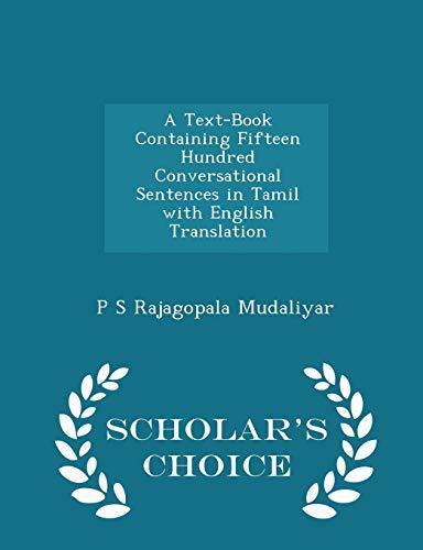 A Text-Book Containing Fifteen Hundred Conversational Sentences: P S Rajagopala