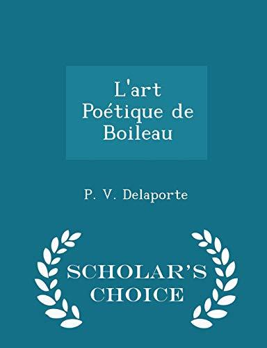 9781296270551: L'art Poétique de Boileau - Scholar's Choice Edition