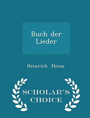 9781296270896: Buch der Lieder - Scholar's Choice Edition