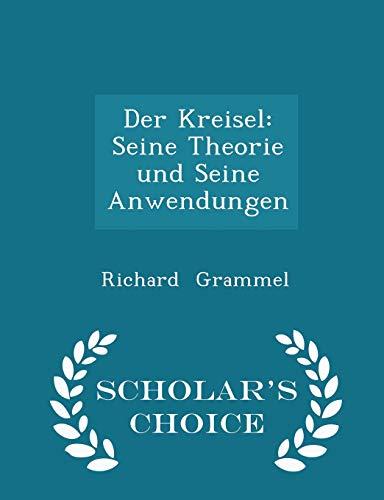 9781296276454: Der Kreisel: Seine Theorie und Seine Anwendungen - Scholar's Choice Edition
