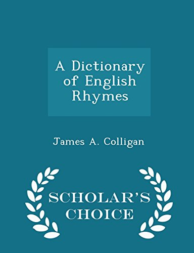 9781296276713: A Dictionary of English Rhymes - Scholar's Choice Edition