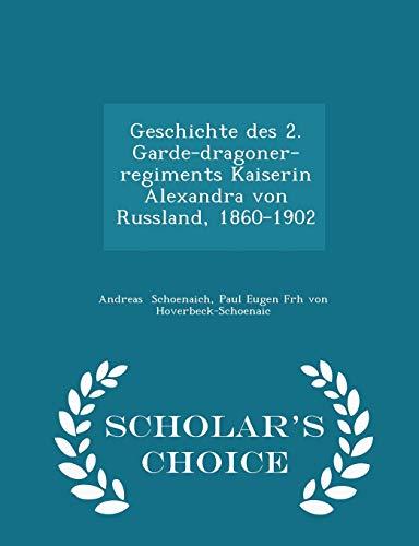 9781296292614: Geschichte des 2. Garde-dragoner-regiments Kaiserin Alexandra von Russland, 1860-1902 - Scholar's Choice Edition