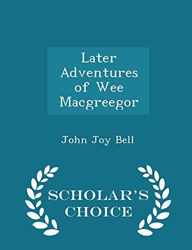 Later Adventures of Wee Macgreegor - Scholar: John Joy Bell
