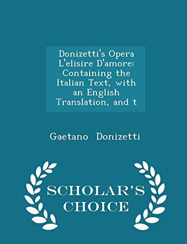 Donizetti s Opera L Elisire D Amore: Gaetano Donizetti