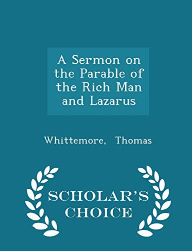 9781296342951: A Sermon on the Parable of the Rich Man and Lazarus - Scholar's Choice Edition