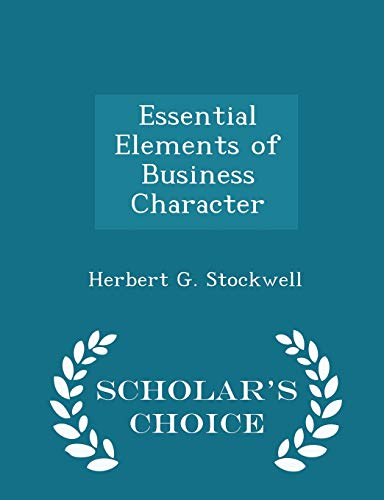 9781296355678: Essential Elements of Business Character - Scholar's Choice Edition