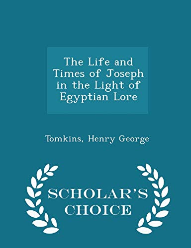 9781296355890: The Life and Times of Joseph in the Light of Egyptian Lore - Scholar's Choice Edition
