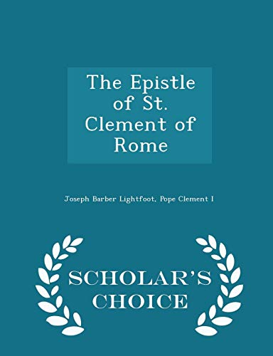 9781296361679: The Epistle of St. Clement of Rome - Scholar's Choice Edition