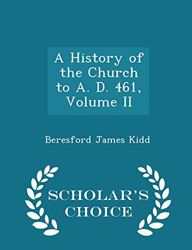 9781296363048: A History of the Church to A. D. 461, Volume II - Scholar's Choice Edition