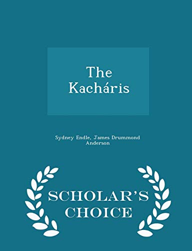 The Kacháris - Scholar's Choice Edition