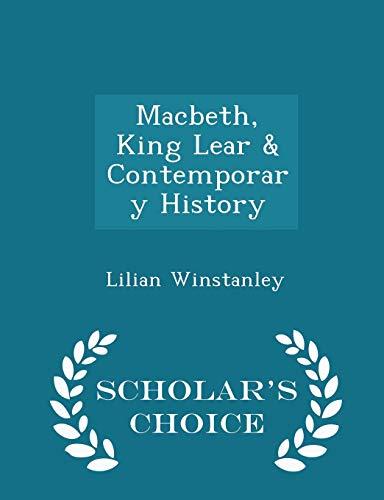 9781296364946: Macbeth, King Lear & Contemporary History - Scholar's Choice Edition