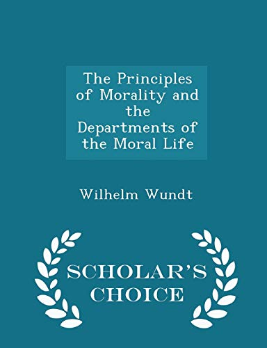 9781296368449: The Principles of Morality and the Departments of the Moral Life - Scholar's Choice Edition