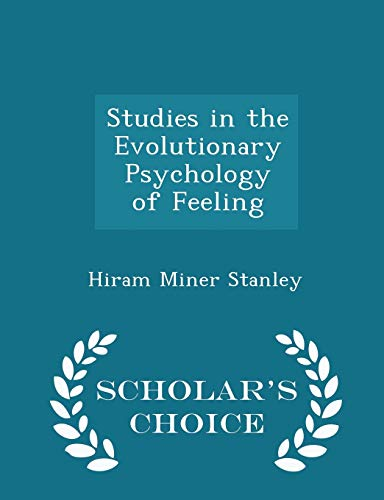 9781296378387: Studies in the Evolutionary Psychology of Feeling - Scholar's Choice Edition