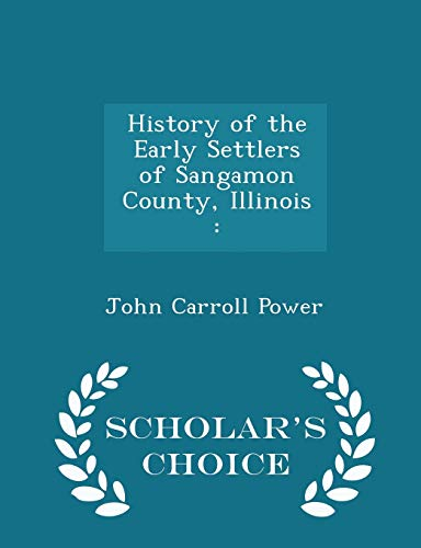 History of the Early Settlers of Sangamon: From John Carroll