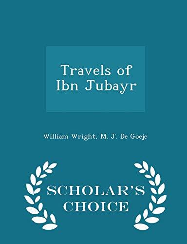 9781296387372: Travels of Ibn Jubayr - Scholar's Choice Edition