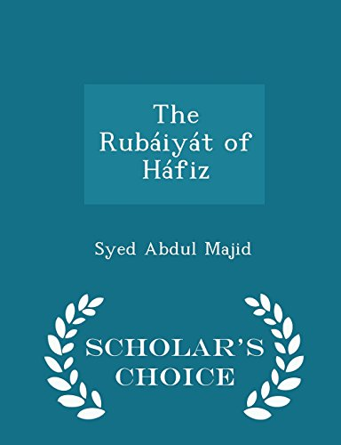 9781296390525: The Rubáiyát of Háfiz - Scholar's Choice Edition