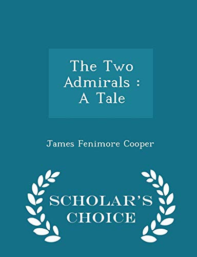 9781296395827: The Two Admirals: A Tale - Scholar's Choice Edition