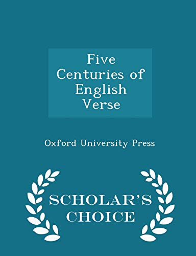 Five Centuries of English Verse - Scholar's Choice Edition