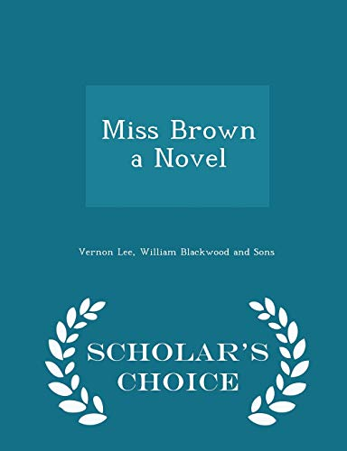 9781296460839: Miss Brown a Novel - Scholar's Choice Edition