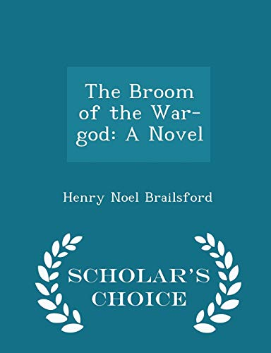 9781296468743: The Broom of the War-god: A Novel - Scholar's Choice Edition