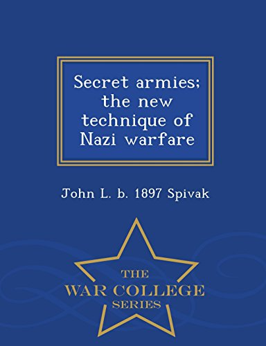 9781296475901: Secret armies; the new technique of Nazi warfare - War College Series
