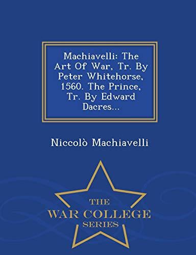 Machiavelli: The Art of War, Tr. by: Niccolo Machiavelli