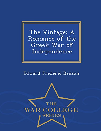 9781296489434: The Vintage: A Romance of the Greek War of Independence - War College Series