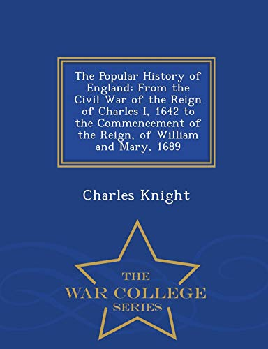 The Popular History of England: From the: Charles Knight