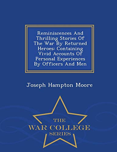 Reminiscences and Thrilling Stories of the War: Joseph Hampton Moore