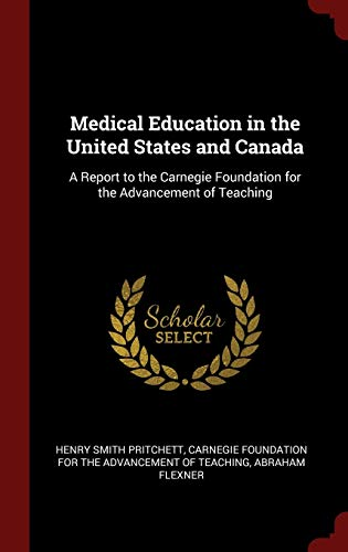 9781296491758: Medical Education in the United States and Canada: A Report to the Carnegie Foundation for the Advancement of Teaching