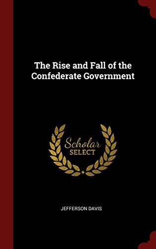 9781296492229: The Rise and Fall of the Confederate Government
