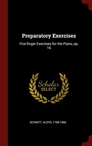9781296493592: Preparatory Exercises: Five-finger Exercises for the Piano, op. 16