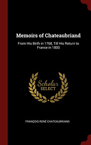 9781296494698: Memoirs of Chateaubriand: From His Birth in 1768, Till His Return to France in 1800
