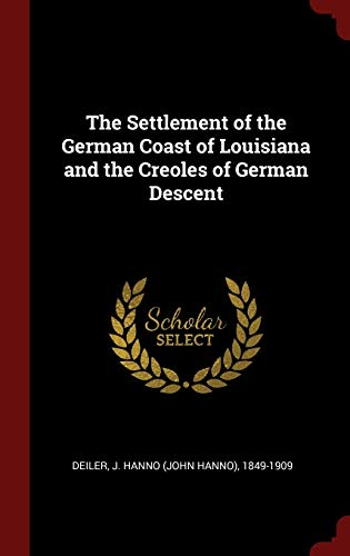 9781296495022: The Settlement of the German Coast of Louisiana and the Creoles of German Descent