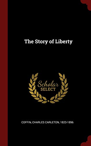 9781296495718: The Story of Liberty