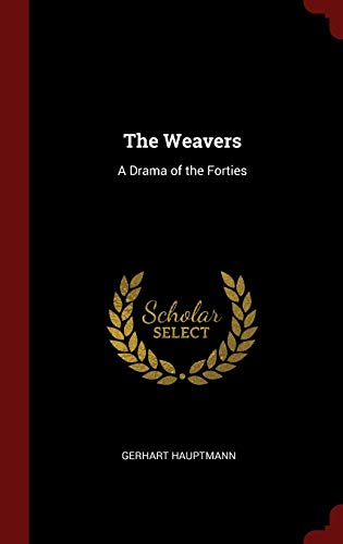 9781296495985: The Weavers: A Drama of the Forties