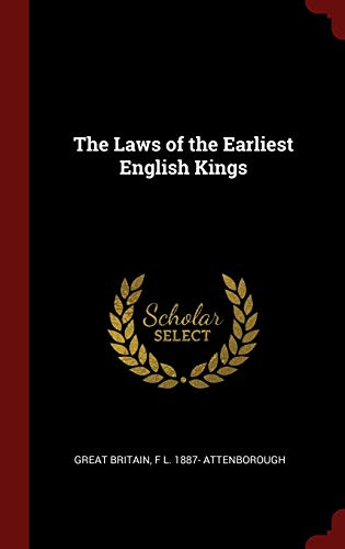 The Laws of the Earliest English Kings: Britain, Great