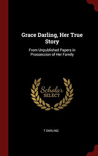 Grace Darling, Her True Story: T Darling