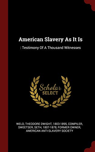 9781296499013: American Slavery As It Is: : Testimony Of A Thousand Witnesses