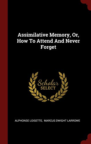 9781296500900: Assimilative Memory, Or, How To Attend And Never Forget