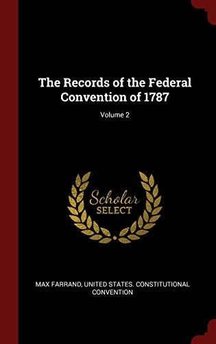 9781296501310: The Records of the Federal Convention of 1787; Volume 2