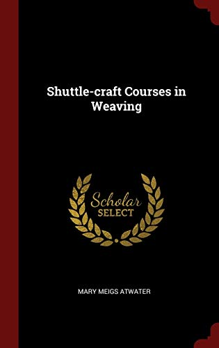 9781296501556: Shuttle-craft Courses in Weaving