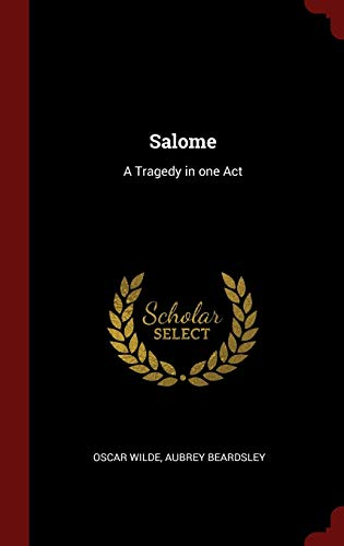 9781296504830: Salome: A Tragedy in one Act