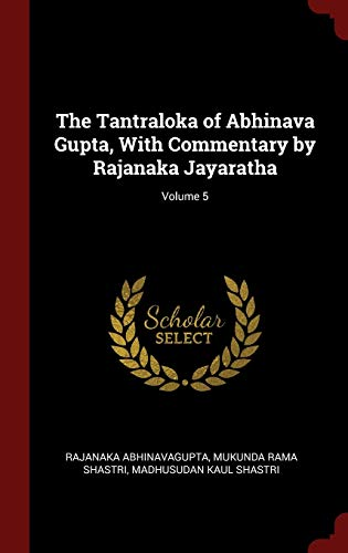 9781296506698: The Tantraloka of Abhinava Gupta, With Commentary by Rajanaka Jayaratha; Volume 5