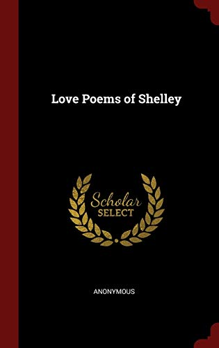 Love Poems of Shelley: Anonymous