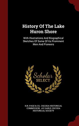 History of the Lake Huron Shore :