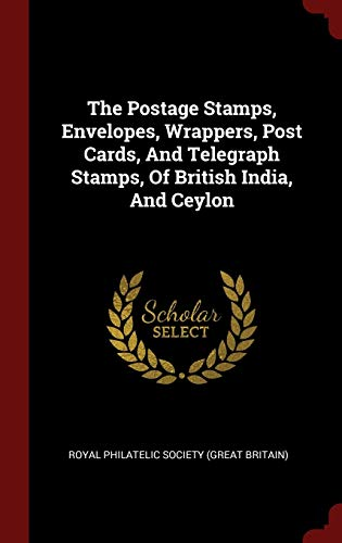 The Postage Stamps, Envelopes, Wrappers, Post Cards,: Royal Philatelic Society